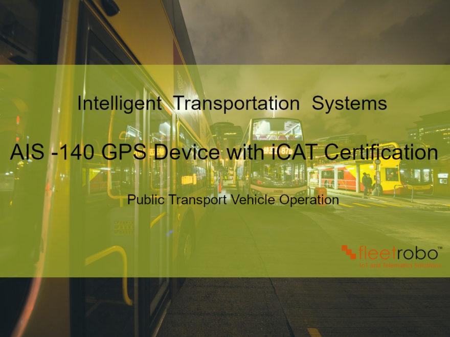 Ais 140 Gps Compliance All You Need To Know Fleet Robo